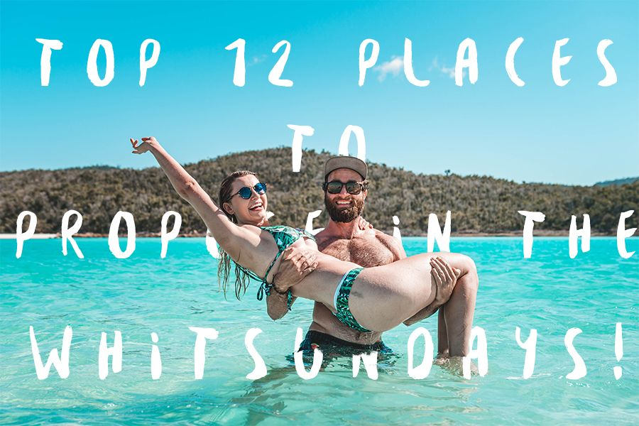 Top 12 Places To Propose Whitsundays